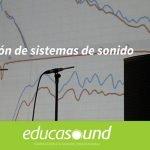 Curso de Diseño y optimización de sistemas de sonido en Zaragoza, por Pepe Ferrer